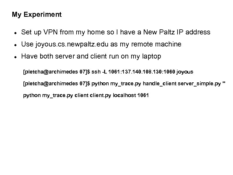My Experiment Set up VPN from my home so I have a New Paltz