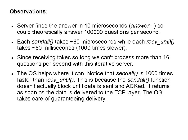 Observations: Server finds the answer in 10 microseconds (answer =) so could theoretically answer