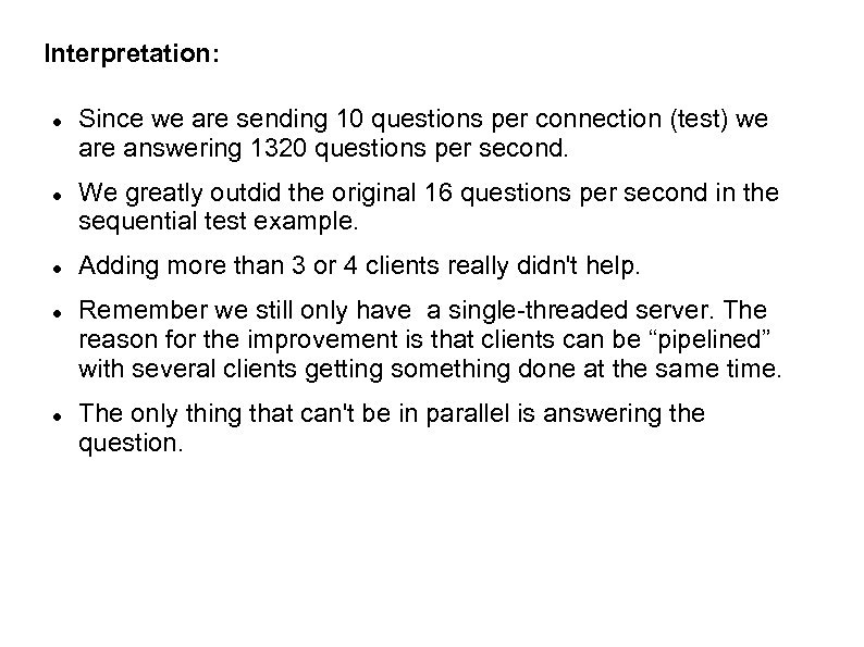 Interpretation: Since we are sending 10 questions per connection (test) we are answering 1320