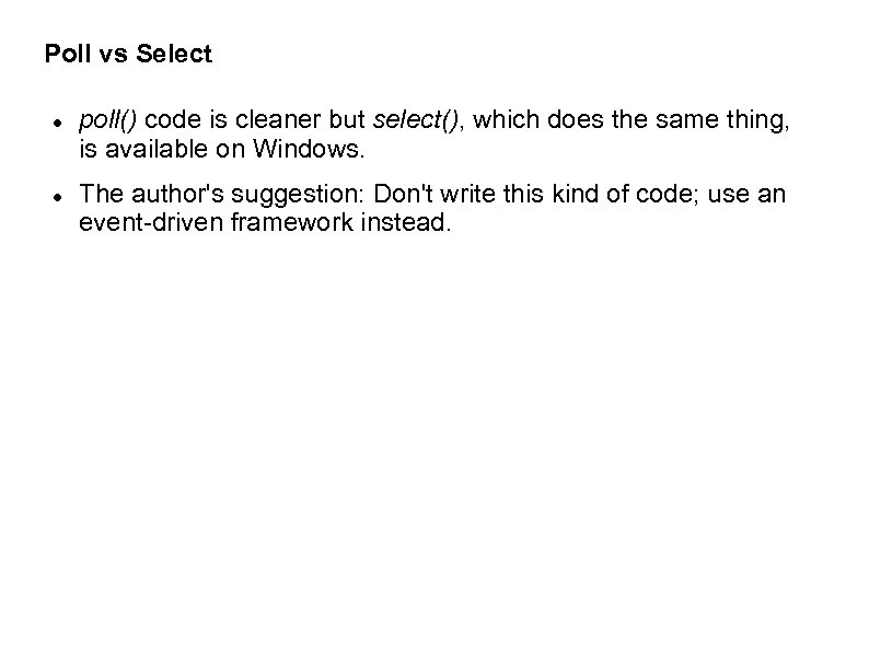 Poll vs Select poll() code is cleaner but select(), which does the same thing,