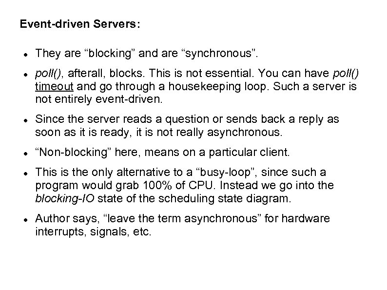 """Event-driven Servers: They are """"blocking"""" and are """"synchronous"""". poll(), afterall, blocks. This is not"""