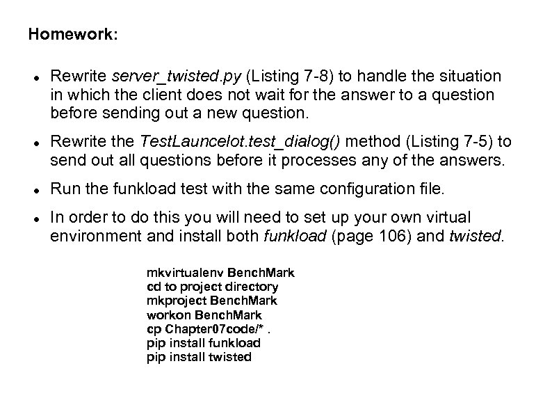 Homework: Rewrite server_twisted. py (Listing 7 -8) to handle the situation in which the