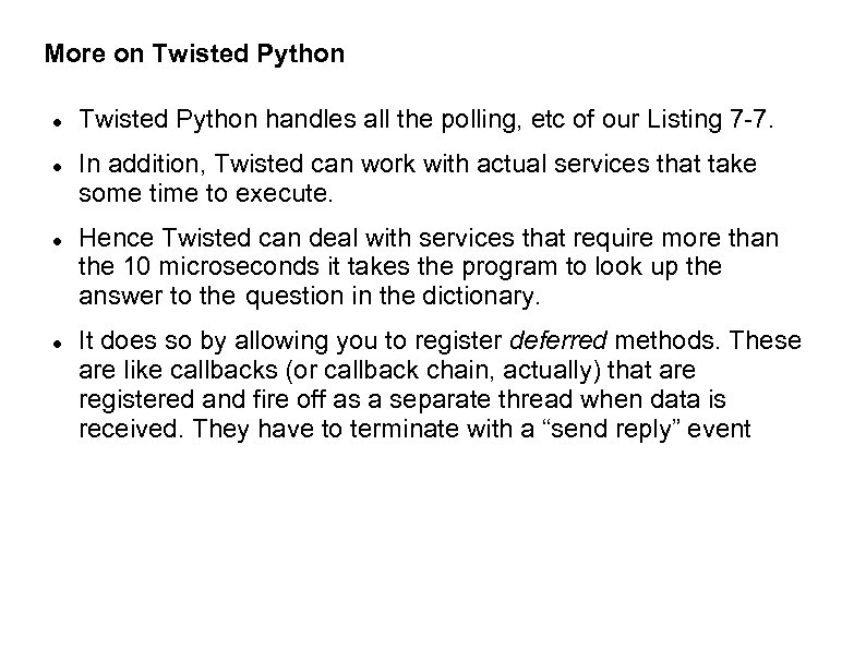 More on Twisted Python handles all the polling, etc of our Listing 7 -7.