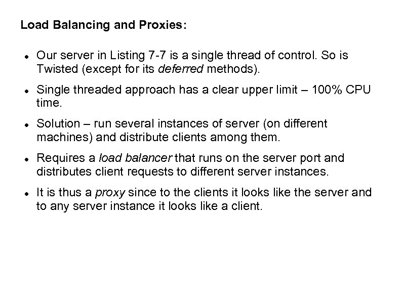 Load Balancing and Proxies: Our server in Listing 7 -7 is a single thread