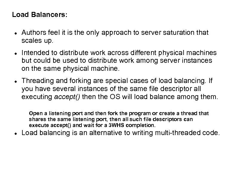 Load Balancers: Authors feel it is the only approach to server saturation that scales