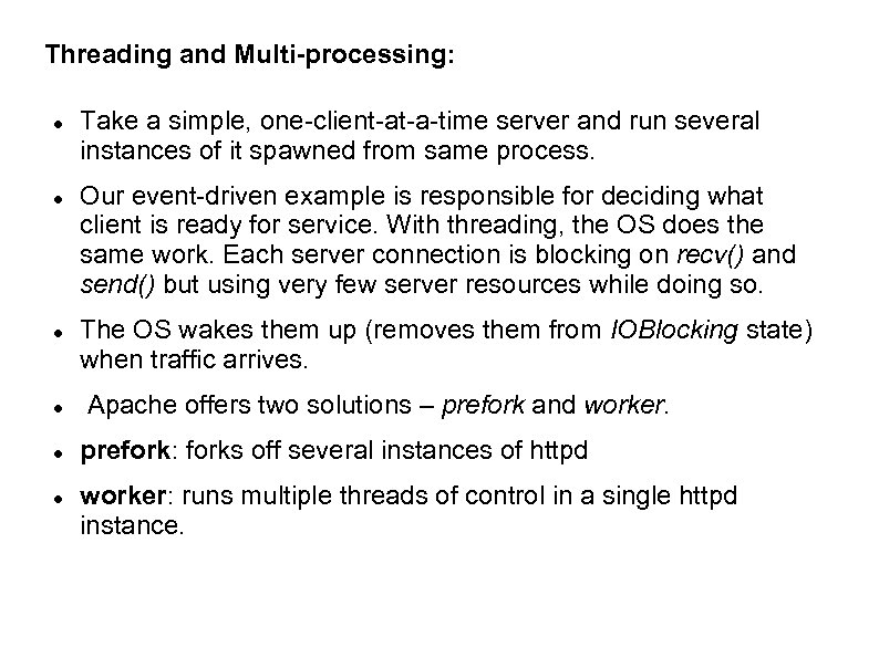 Threading and Multi-processing: Take a simple, one-client-at-a-time server and run several instances of it