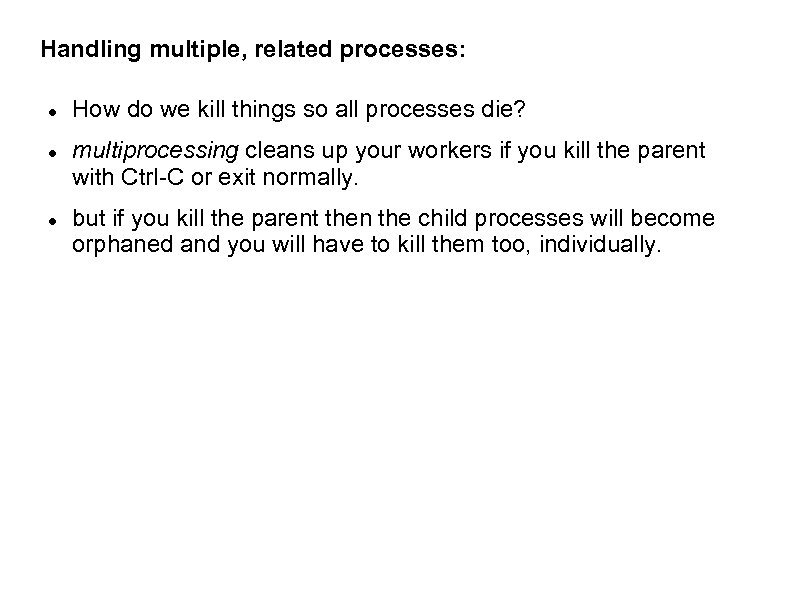 Handling multiple, related processes: How do we kill things so all processes die? multiprocessing