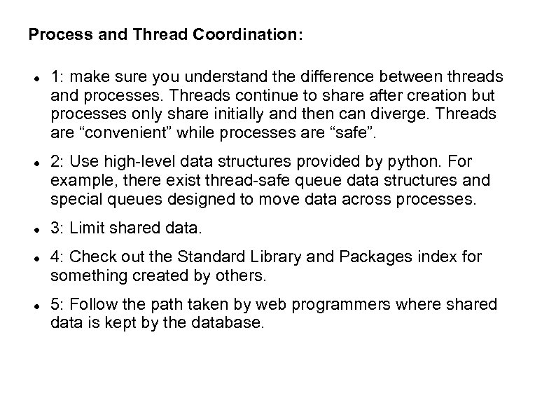 Process and Thread Coordination: 1: make sure you understand the difference between threads and