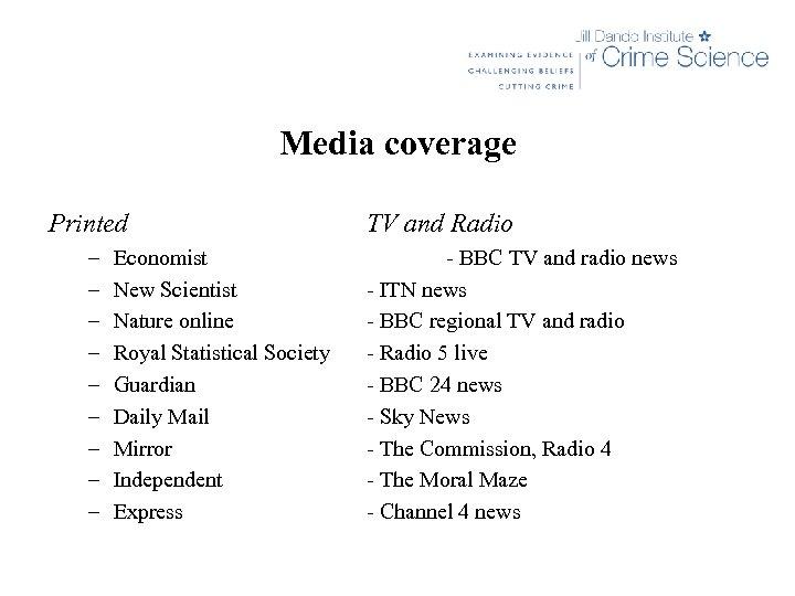 Media coverage Printed – – – – – Economist New Scientist Nature online Royal