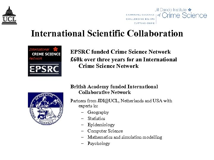 International Scientific Collaboration EPSRC funded Crime Science Network £ 60 k over three years