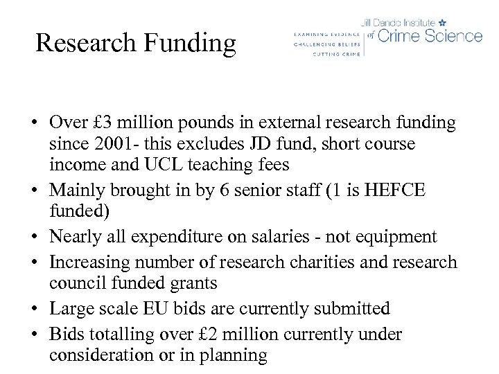 Research Funding • Over £ 3 million pounds in external research funding since 2001