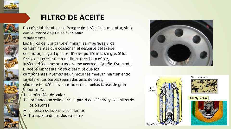 FILTRO DE ACEITE El aceite lubricante es la
