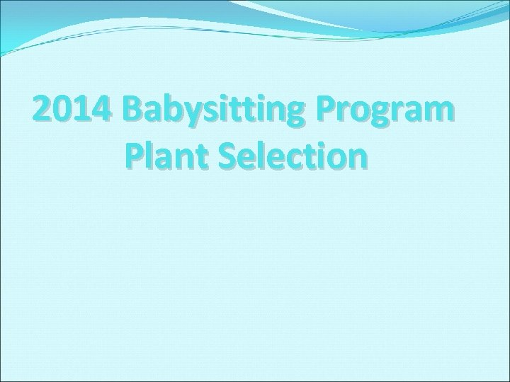 2014 Babysitting Program Plant Selection