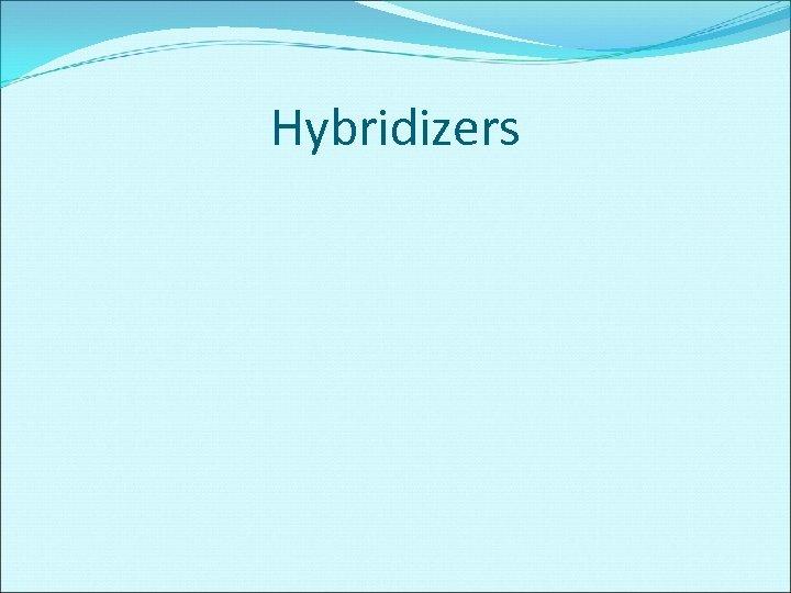 Hybridizers