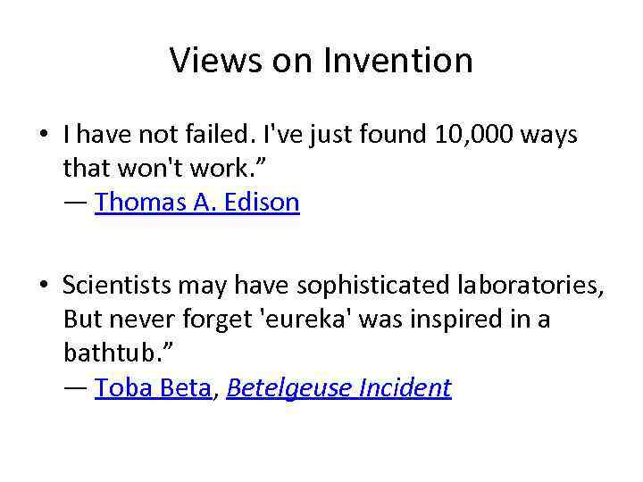 Views on Invention • I have not failed. I've just found 10, 000 ways