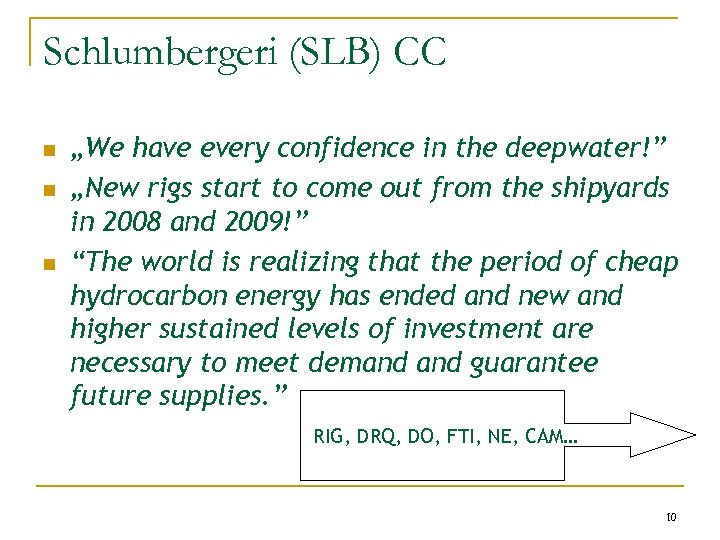 """Schlumbergeri (SLB) CC n n n """"We have every confidence in the deepwater!"""" """"New"""