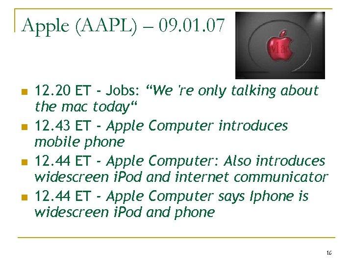 """Apple (AAPL) – 09. 01. 07 n n 12. 20 ET - Jobs: """"We"""