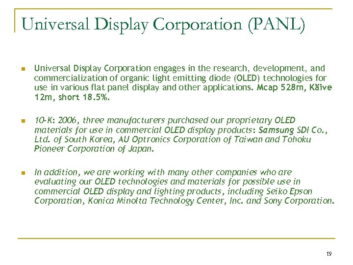 Universal Display Corporation (PANL) n Universal Display Corporation engages in the research, development, and