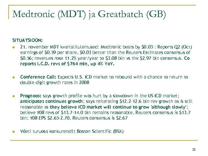 Medtronic (MDT) ja Greatbatch (GB) SITUATSIOON: n 21. november MDT kvartalitulemused: Medtronic beats by