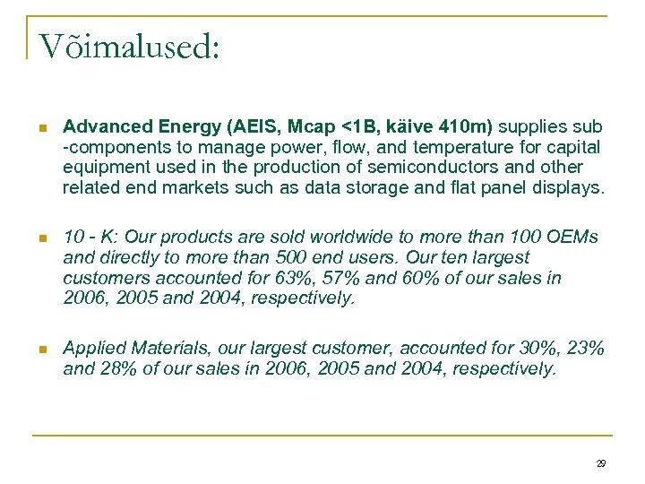 Võimalused: n Advanced Energy (AEIS, Mcap <1 B, käive 410 m) supplies sub -components