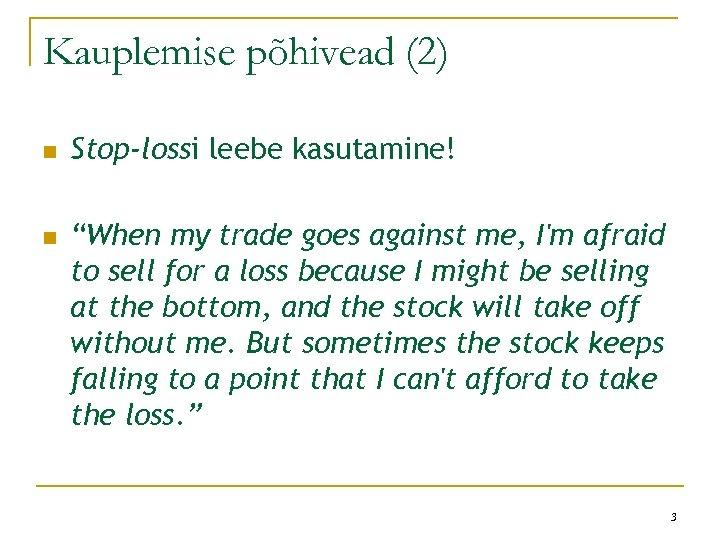 "Kauplemise põhivead (2) n n Stop-lossi leebe kasutamine! ""When my trade goes against me,"
