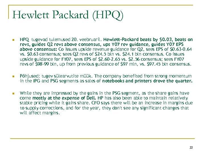 Hewlett Packard (HPQ) n HPQ tugevad tulemused 20. veebruaril. Hewlett-Packard beats by $0. 03,