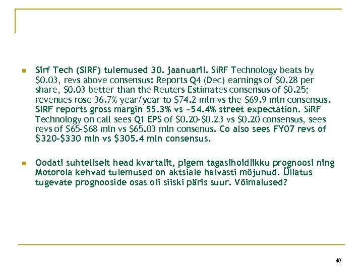 n Sirf Tech (SIRF) tulemused 30. jaanuaril. Si. RF Technology beats by $0. 03,
