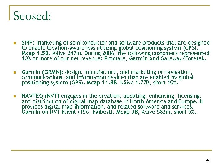 Seosed: n SIRF: marketing of semiconductor and software products that are designed to enable