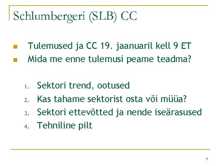 Schlumbergeri (SLB) CC n n Tulemused ja CC 19. jaanuaril kell 9 ET Mida
