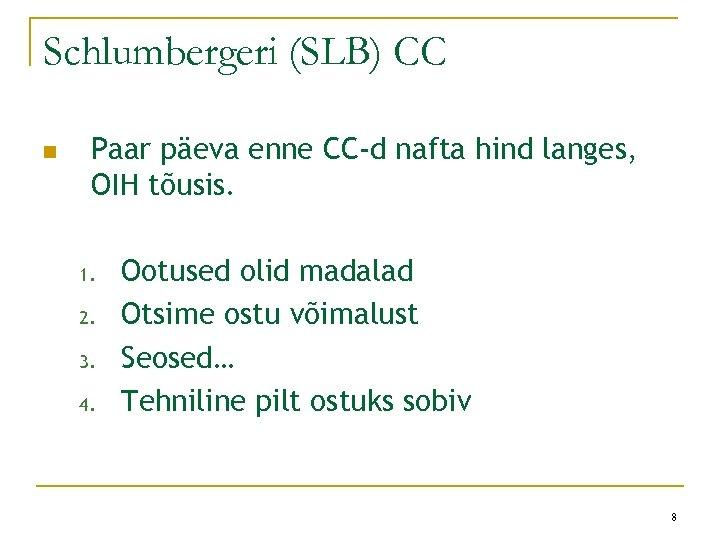 Schlumbergeri (SLB) CC n Paar päeva enne CC-d nafta hind langes, OIH tõusis. 1.
