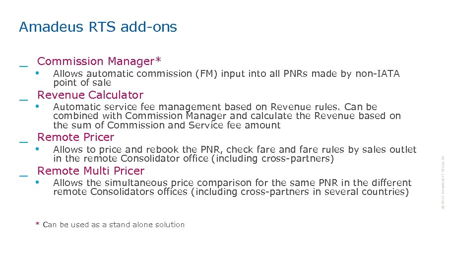 Amadeus RTS add-ons _ Commission Manager* • Allows automatic commission (FM) input into all
