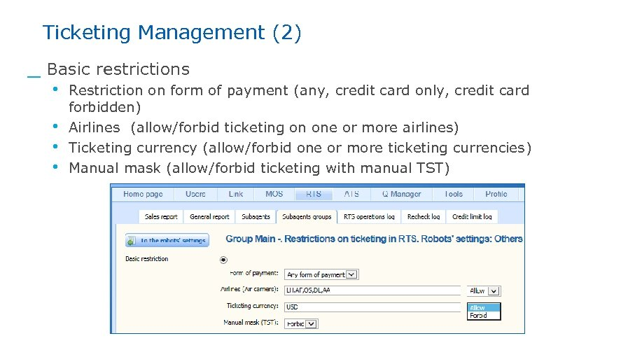Ticketing Management (2) _ Basic restrictions • Restriction on form of payment (any, credit