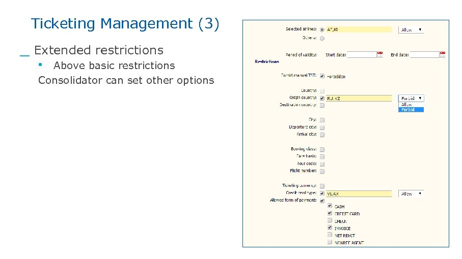 Ticketing Management (3) _ Extended restrictions • Above basic restrictions Consolidator can set other
