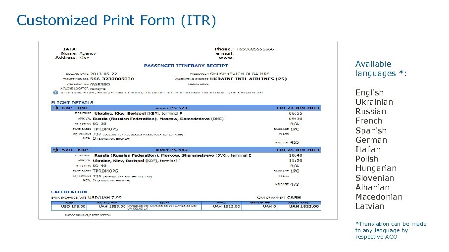 Customized Print Form (ITR) Available languages *: English Ukrainian Russian French Spanish German Italian