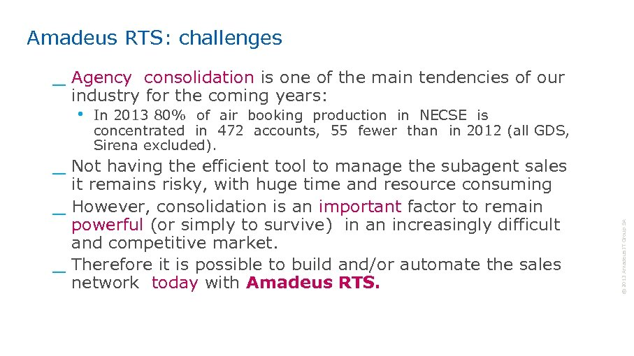 Amadeus RTS: challenges _ Agency consolidation is one of the main tendencies of our