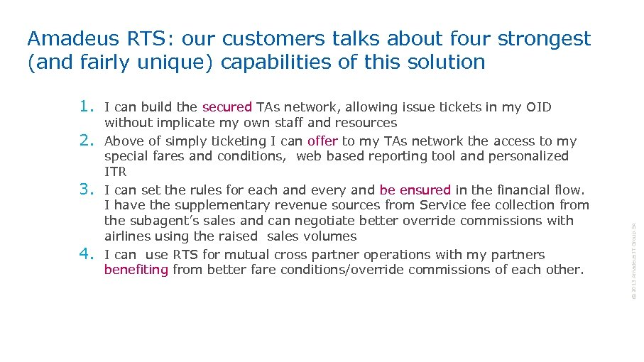 Amadeus RTS: our customers talks about four strongest (and fairly unique) capabilities of this