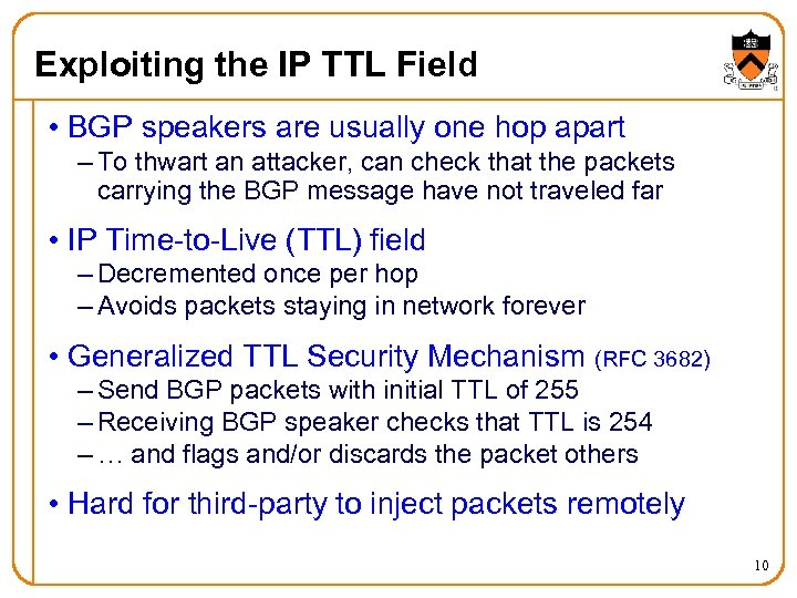 Exploiting the IP TTL Field • BGP speakers are usually one hop apart –