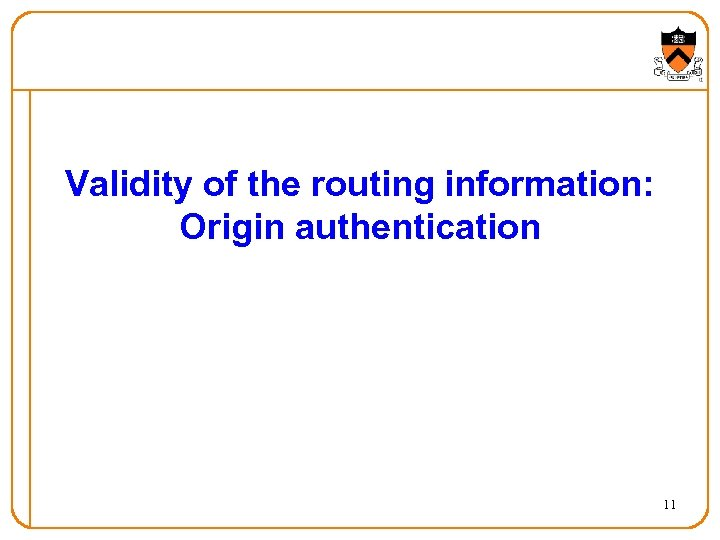 Validity of the routing information: Origin authentication 11