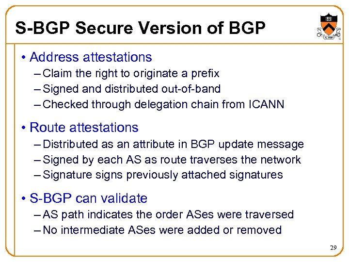 S-BGP Secure Version of BGP • Address attestations – Claim the right to originate