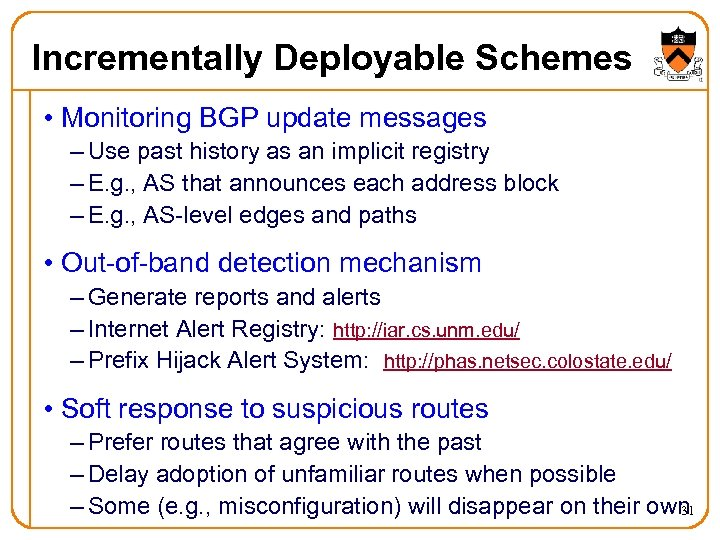 Incrementally Deployable Schemes • Monitoring BGP update messages – Use past history as an