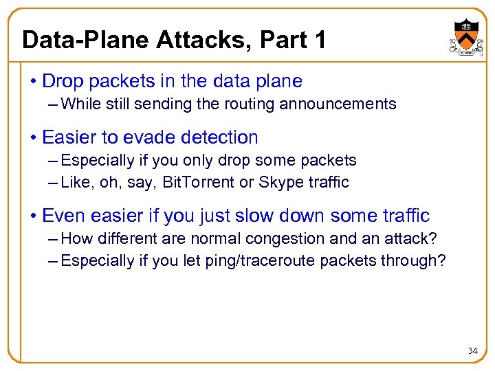 Data-Plane Attacks, Part 1 • Drop packets in the data plane – While still