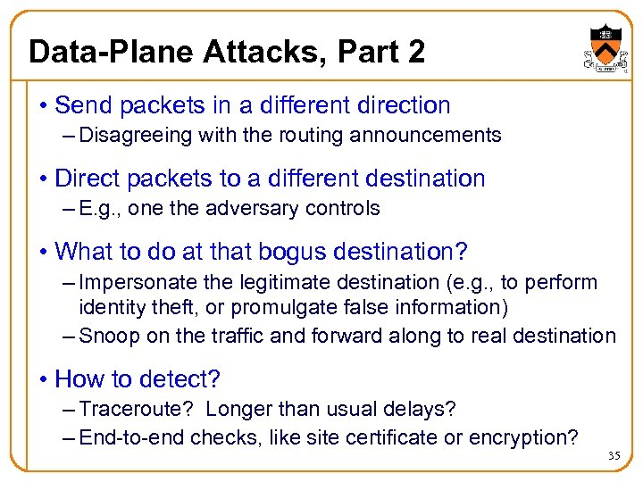Data-Plane Attacks, Part 2 • Send packets in a different direction – Disagreeing with