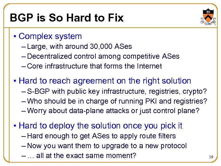 BGP is So Hard to Fix • Complex system – Large, with around 30,