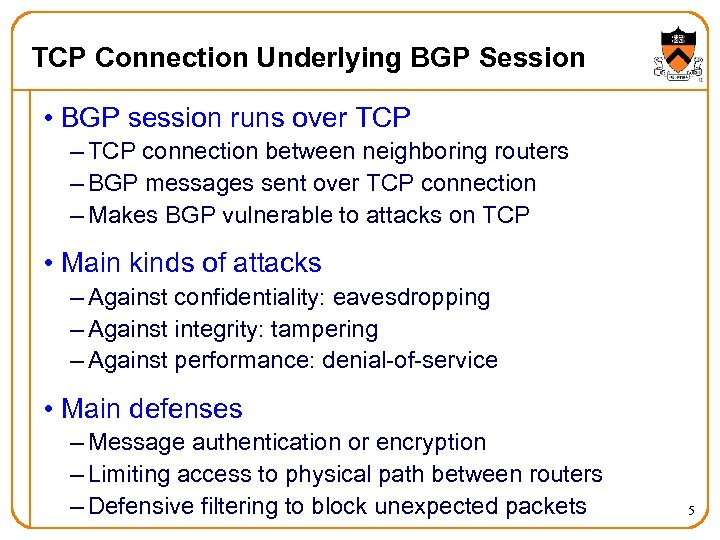 TCP Connection Underlying BGP Session • BGP session runs over TCP – TCP connection