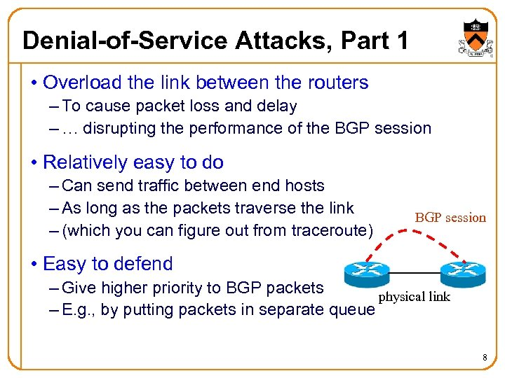 Denial-of-Service Attacks, Part 1 • Overload the link between the routers – To cause