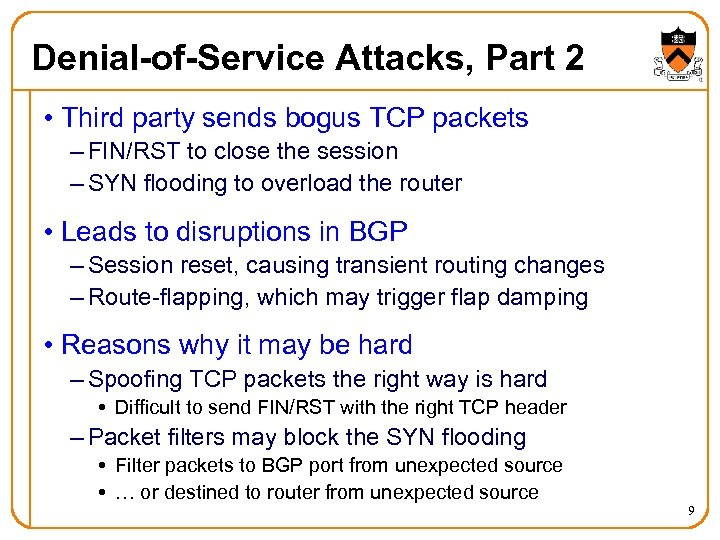 Denial-of-Service Attacks, Part 2 • Third party sends bogus TCP packets – FIN/RST to