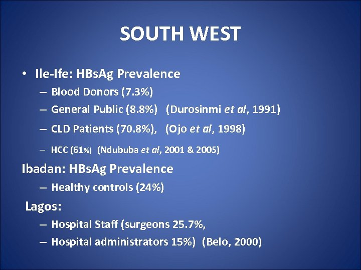 SOUTH WEST • Ile-Ife: HBs. Ag Prevalence – Blood Donors (7. 3%) – General