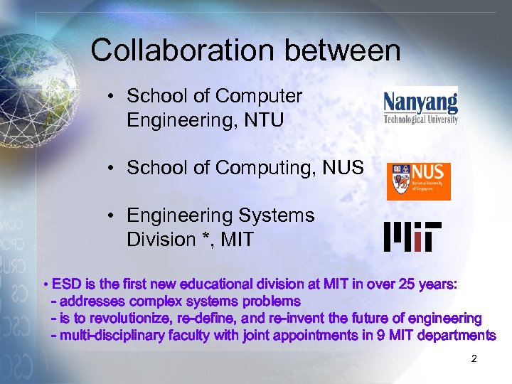 Collaboration between • School of Computer Engineering, NTU • School of Computing, NUS •