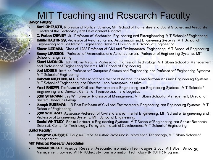 MIT Teaching and Research Faculty Senior Faculty: • Nazli CHOUCRI, Professor of Political Science,
