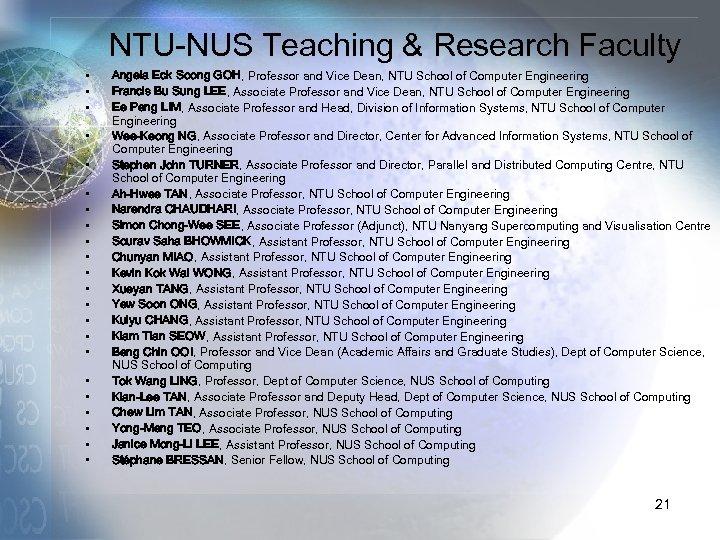 NTU-NUS Teaching & Research Faculty • • • • • • Angela Eck Soong
